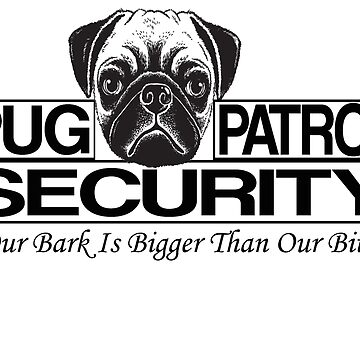 PUG PATROL SECURITY by rossco