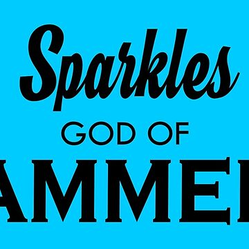 Sparkles, God of Hammers by mrfictional