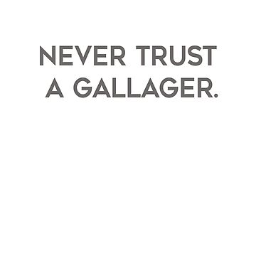 Never Trust a Gallager. by MissKellyEwing