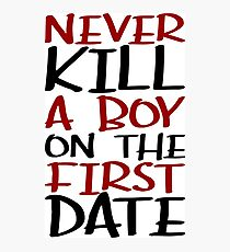 buffy - never kill a boy on the first date Photographic Print