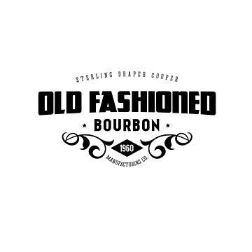Sterling Draper Cooper  Old Fashioned Bourbon Black on White by TumblrVerse