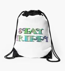 Stay Trippy Drawstring Bag