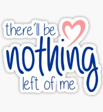 buffy - there'll be nothing left of me Sticker