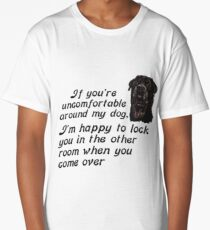 If You Are Uncomfortable Around My Dog Long T-Shirt