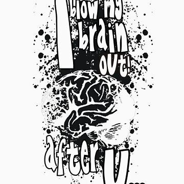 Blow My Brain by Designerd