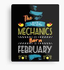 The Best Mechanics Are Born In February Tshirt     Metal Print