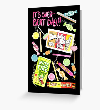 Sherbet Party - It's Sher-Bert Day! Greeting Card