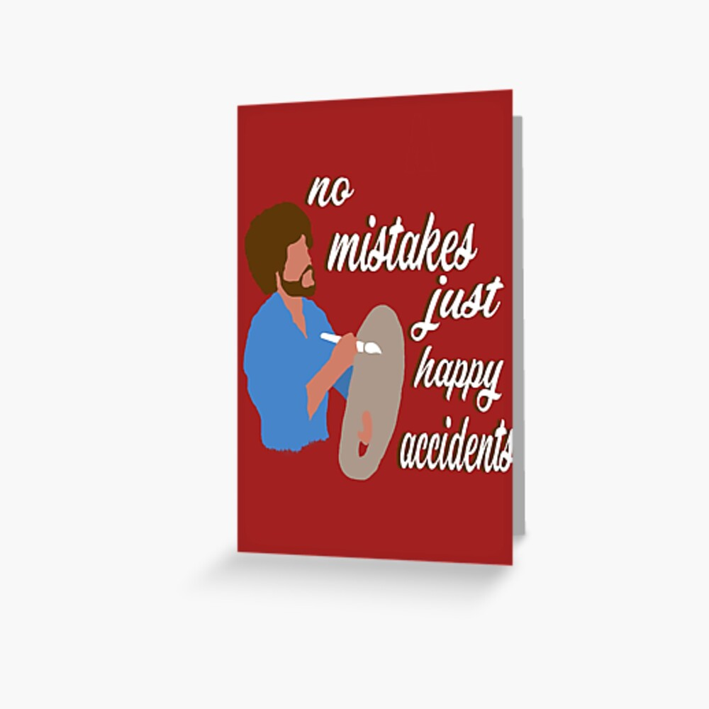 Happy Accidents Greeting Card