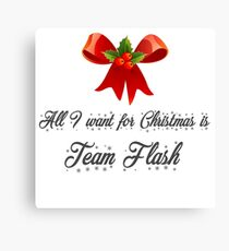 All I want for Christmas is Team Flash Canvas Print