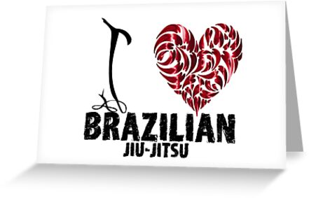 Brazilian Jiu Jitsu Bjj T Shirt Design I Love Bjj Greeting Cards By