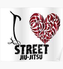 Street Jiu-Jitsu T shirt Design I love street jiu jitsu  Poster