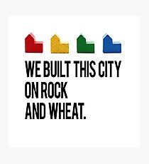 WE BUILT THIS CITY ON ROCK AND WHEAT Settlers of Catan Photographic Print
