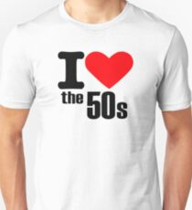 I love the 50s T-Shirt