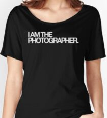 I am the photographer. Women's Relaxed Fit T-Shirt