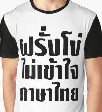 Stupid Farang Doesn't Understand Thai Language Graphic T-Shirt