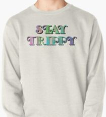 Stay Trippy, Hippie Pullover