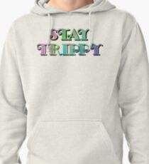Stay Trippy, Hippie Pullover Hoodie