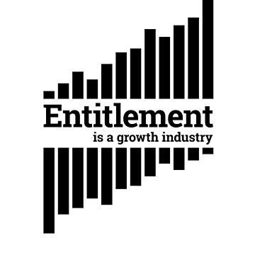 Entitlement - black print by murraygm
