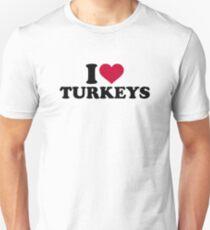 I love Turkeys Unisex T-Shirt