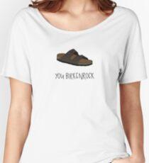 You Birkenrock Birkenstocks Women's Relaxed Fit T-Shirt