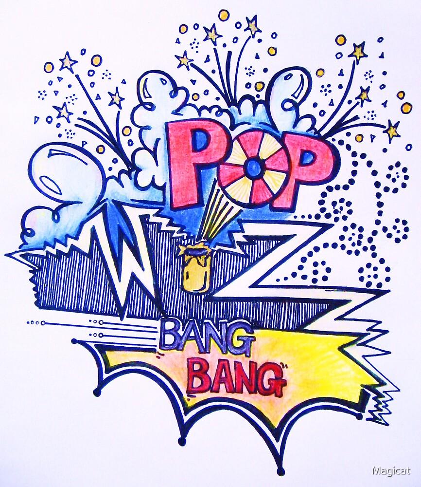 POP* wizzzzzzz...bang-bang.... by Magicat
