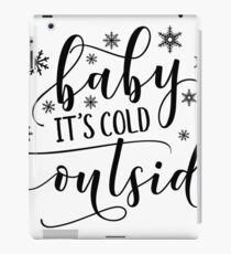 Winter Quote, Sweater Weather, Baby its Cold Outside, Winter Lover iPad Case/Skin