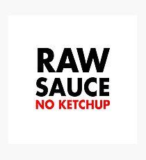 Raw Sauce Photographic Print