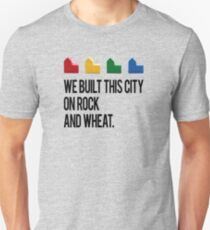 WE BUILT THIS CITY ON ROCK AND WHEAT Settlers of Catan Unisex T-Shirt