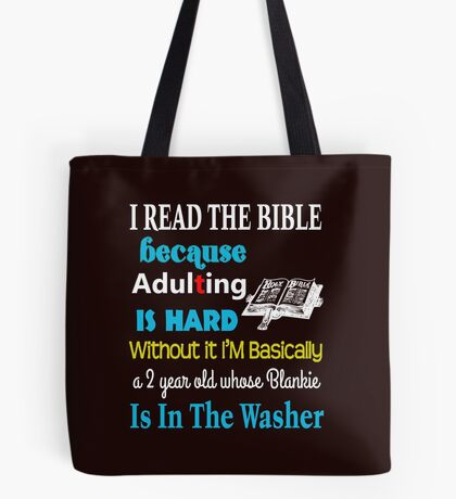 I Read The Bible Because Adulting Is Hard Tote Bag