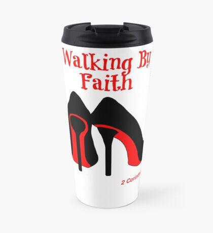Walking By Faith Travel Mug