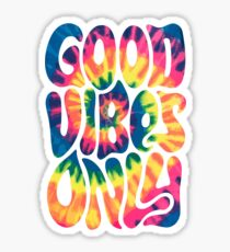 GOOD VIBES ONLY DIE DYEY ... groovig Sticker