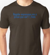 Regular expressions are a prison you can't \ from T-Shirt