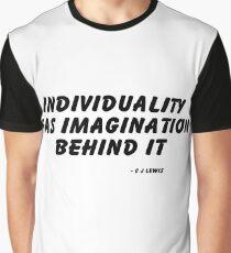 Individuality Has Imagination Behind It (Black writing) Graphic T-Shirt