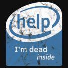 Help I'm Dead Inside ( Intel Parody) by Austin673
