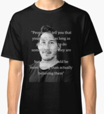 Markiplier Quote 1 Classic T-Shirt