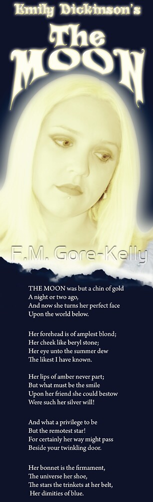 Emily Dickinson's - The Moon by F.M. Gore-Kelly