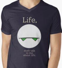 Life, don't talk to me about life. T-Shirt