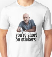 You're short on stickers Unisex T-Shirt