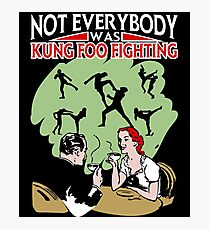 Not Everybody Was Kung Foo Fighting Photographic Print