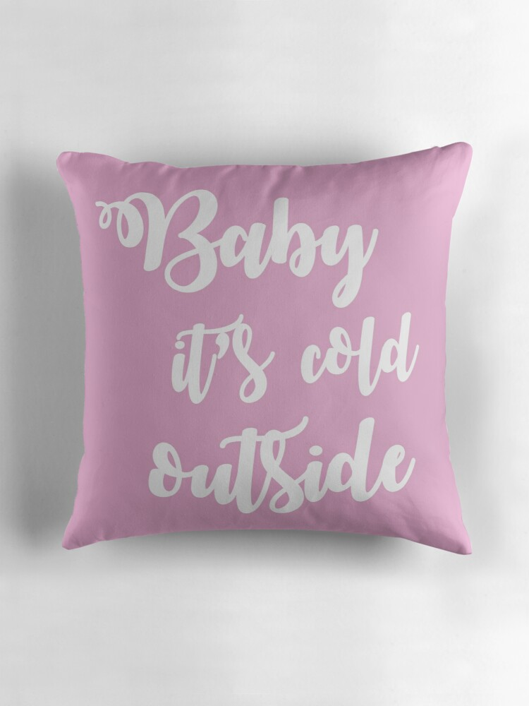 Baby it 39 s cold outside millennial pink throw pillows by for Millenial pink gifts