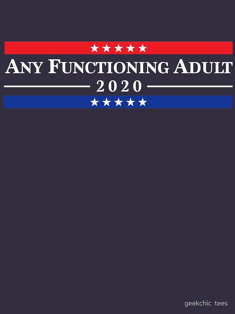 Jeder funktionierende Erwachsene 2020 von geekchic