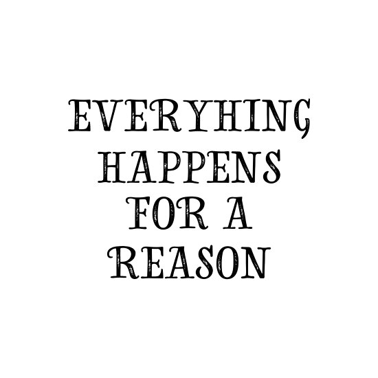 Everything Happens For A Reason Inspirational Quote Text Posters