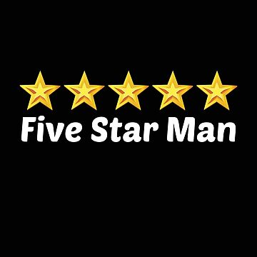 5 star man by GrandOldTees