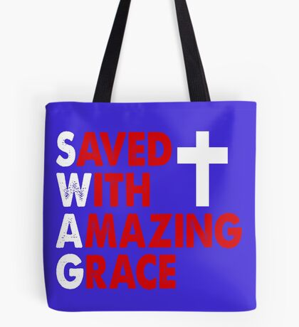 Saved with Amazing Grace Tote Bag