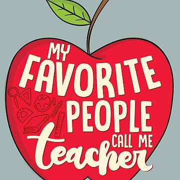 Teacher Shirt My Favorite People Call Me Teacher Gift Tee by artbyanave