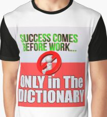 Success Before Work Only In Dictionary Graphic T-Shirt