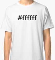 Hexidecimal White Classic T-Shirt