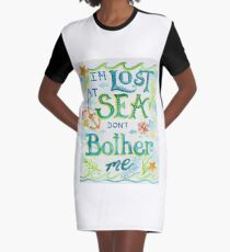 Lost at Sea Don't Bother Me! Graphic T-Shirt Dress