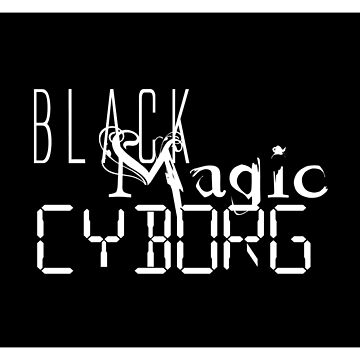 Black Magic Cyborg by palebluecorpse