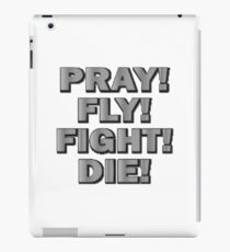 Pray Fly Fight Die iPad Case/Skin